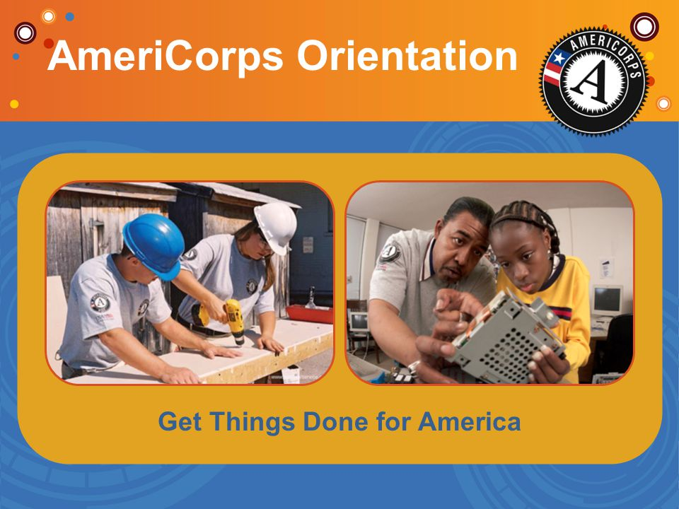 Get Things Done for America AmeriCorps Orientation