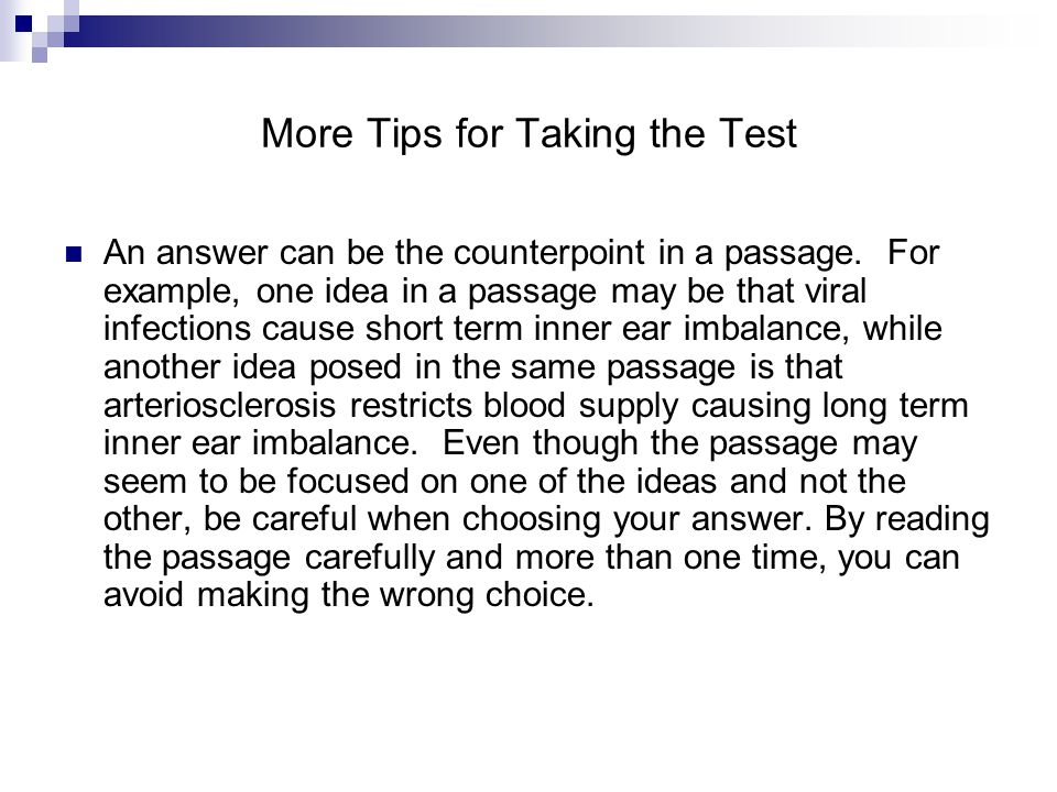 More Tips for Taking the Test An answer can be the counterpoint in a passage.