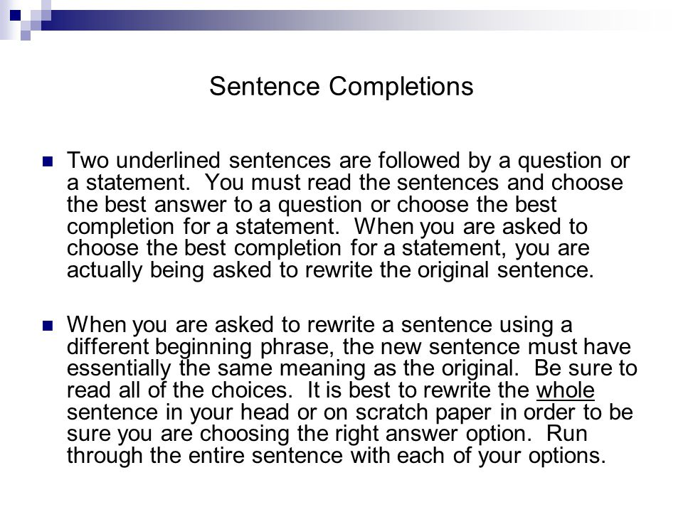 Sentence Completions Two underlined sentences are followed by a question or a statement.