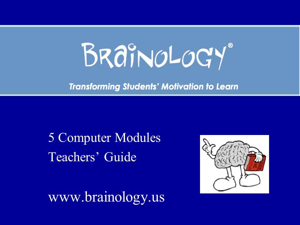 5 Computer Modules Teachers' Guide www.brainology.us
