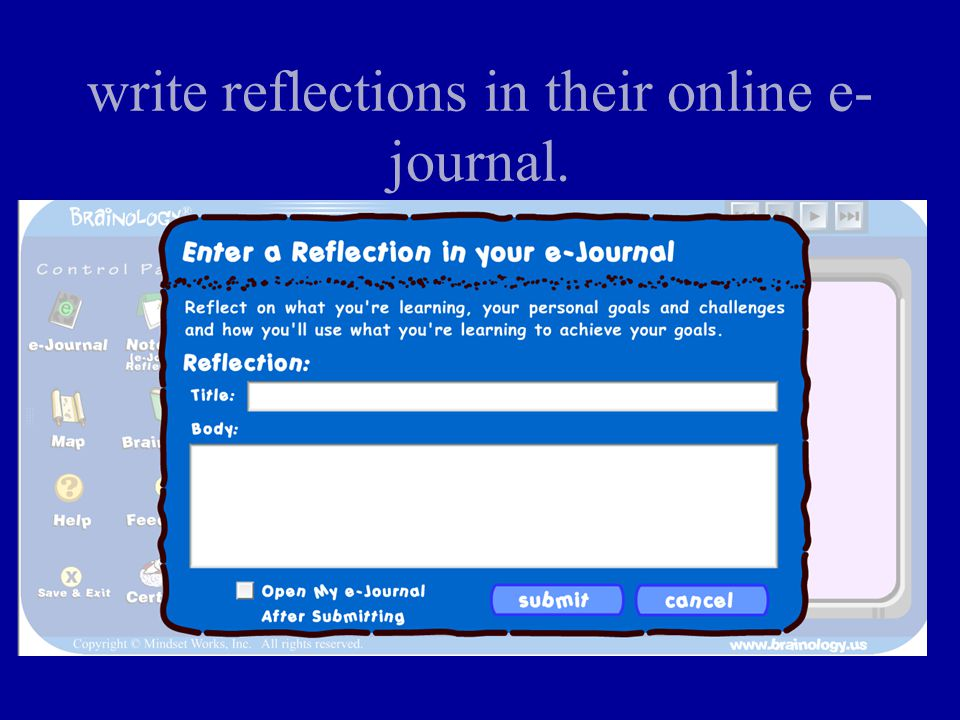 write reflections in their online e- journal.