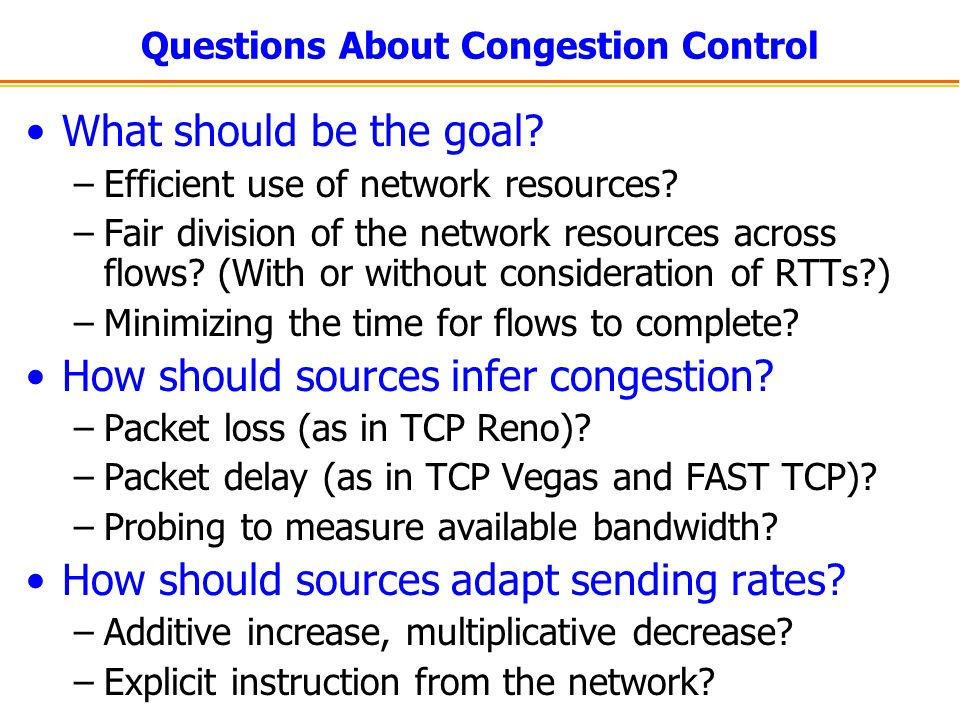 Questions About Congestion Control What should be the goal.