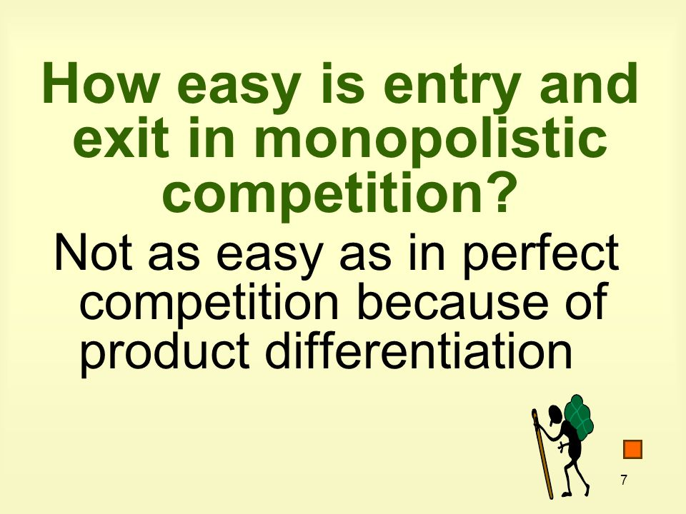 8 Why is a monopolistic competitive firm a price maker.