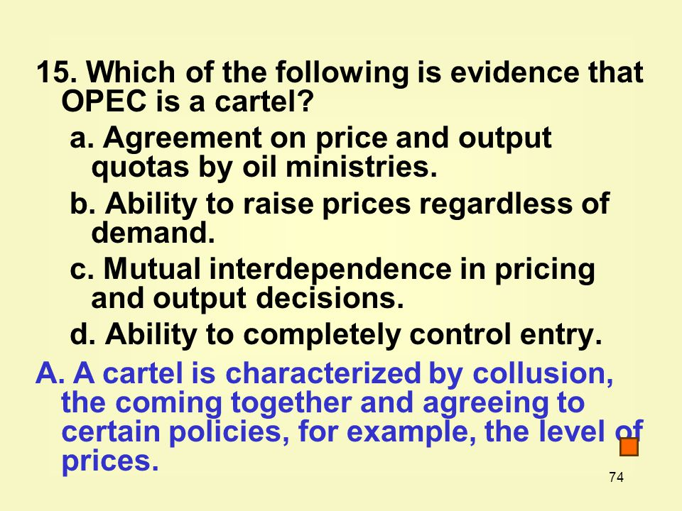 Which of the following is evidence that OPEC is a cartel.