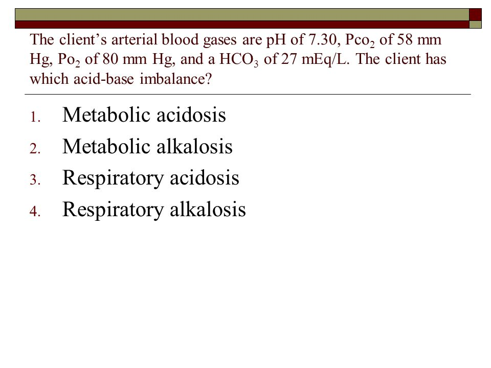 The client's arterial blood gases are pH of 7.30, Pco 2 of 58 mm Hg, Po 2 of 80 mm Hg, and a HCO 3 of 27 mEq/L. The client has which acid-base imbalan