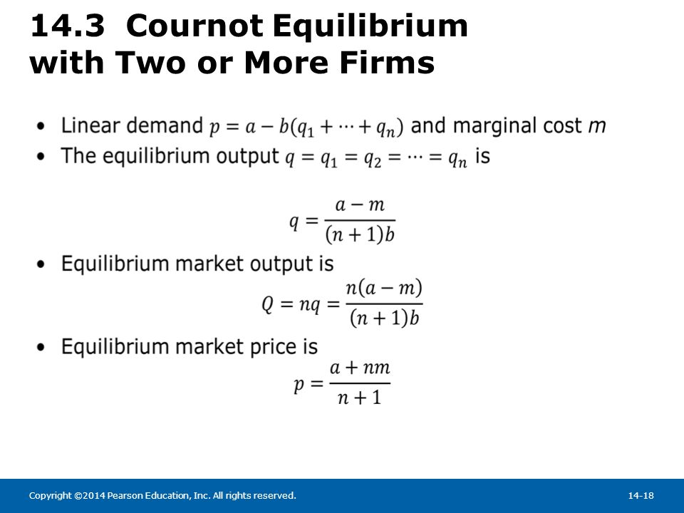 Copyright ©2014 Pearson Education, Inc. All rights reserved.14-18 14.3 Cournot Equilibrium with Two or More Firms