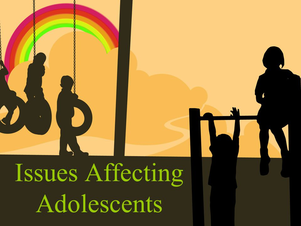 Issues Affecting Adolescents