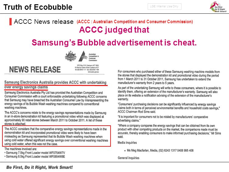 LGE Internal Use Only ▌ACCC News release Truth of Ecobubble (ACCC : Australian Competition and Consumer Commission) ACCC judged that Samsung's Bubble advertisement is cheat.