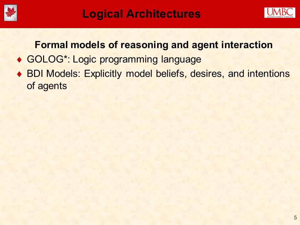 6 Cognitive Architectures Computational models of human cognition  ACT-R*, Soar*: Production rule architectures, very human- inspired  PRODIGY*: Planning-centric architecture, focused on learning, less human-inspired  APEX*: Sketchy planning; focus on human performance in multitasking, action selection, resource limitations