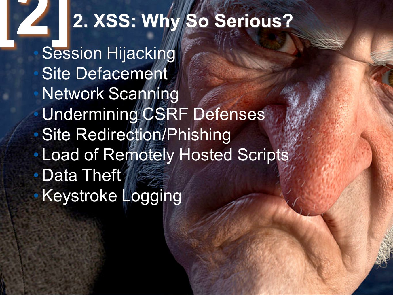 11 Page © 2012 WhiteHat Security, Inc. 11 2. XSS: Why So Serious.