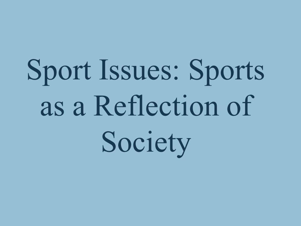 Sport Issues: Sports as a Reflection of Society