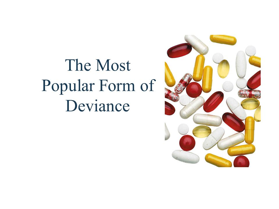 The Most Popular Form of Deviance