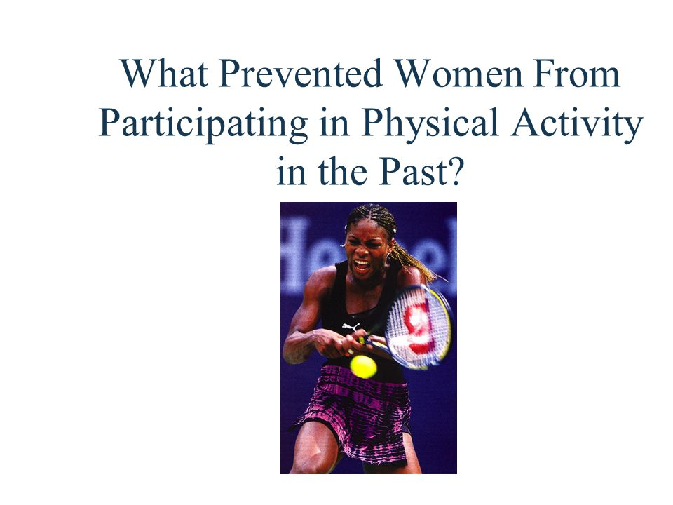 What Prevented Women From Participating in Physical Activity in the Past?