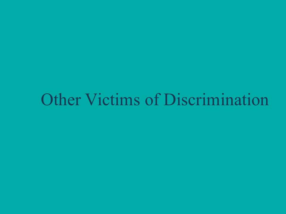 Other Victims of Discrimination
