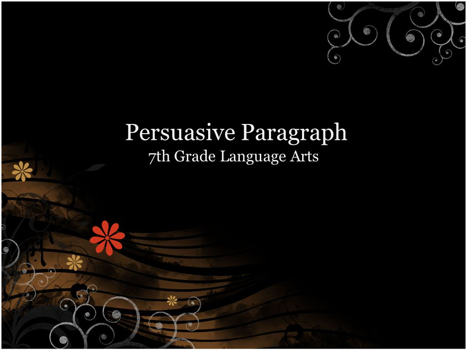 Persuasive Paragraph 7th Grade Language Arts