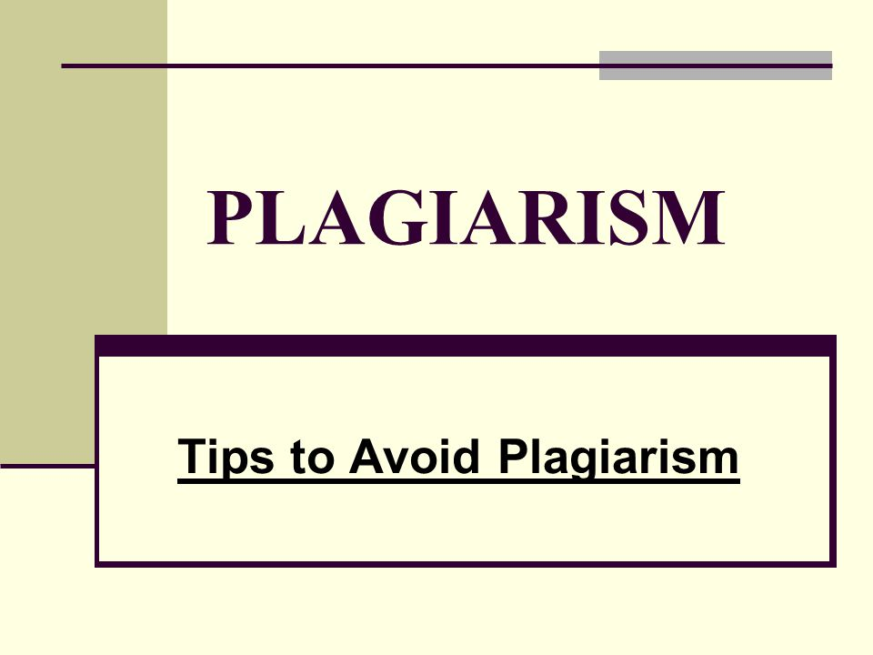 PLAGIARISM Tips to Avoid Plagiarism