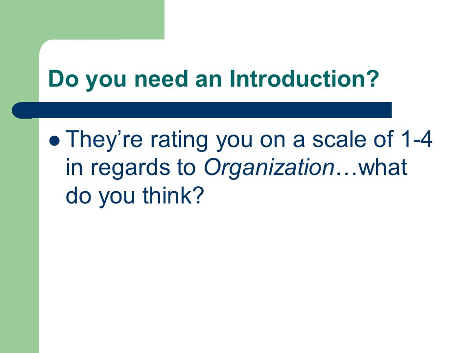 They're rating you on a scale of 1-4 in regards to Organization…what do you think?