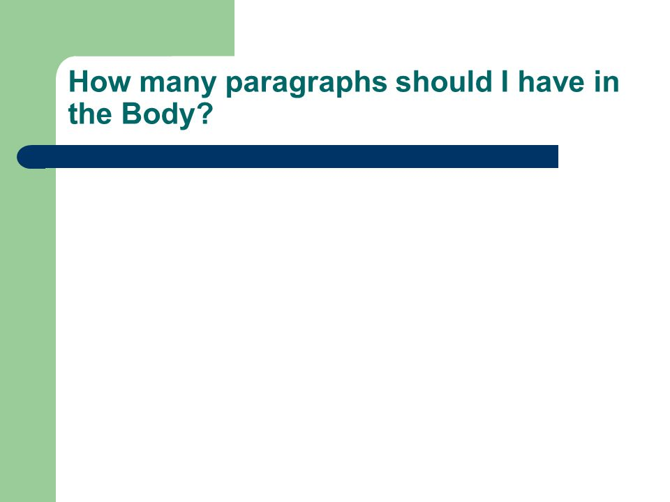 How many paragraphs should I have in the Body?