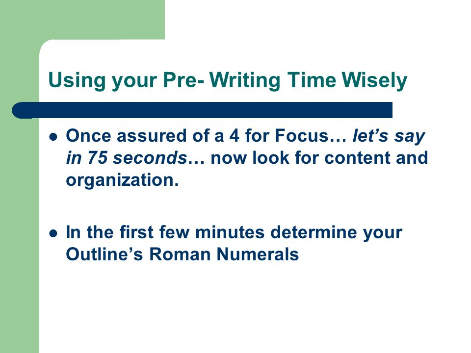 If you address Focus adequately in your 75 seconds… (don't cheat yourself of this grade) If you can Organize the basic structure of the Roman Numerals as to how many paragraphs you require in the next 2 or 3 minutes… (Don't cheat yourself of this grade) If you can find Content and provide some concrete support of each Roman numeral in the Body… (don't cheat yourself of this grade)