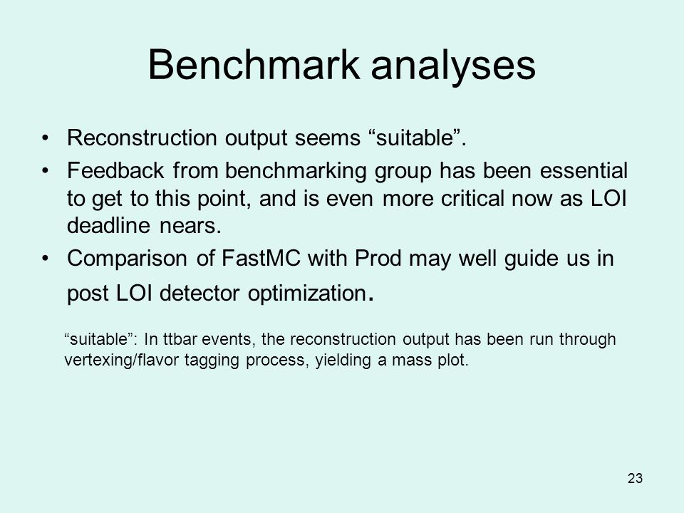23 Benchmark analyses Reconstruction output seems suitable .
