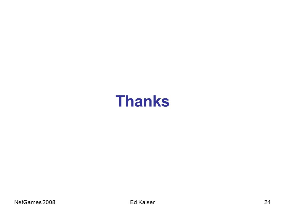 NetGames 200824Ed Kaiser Thanks