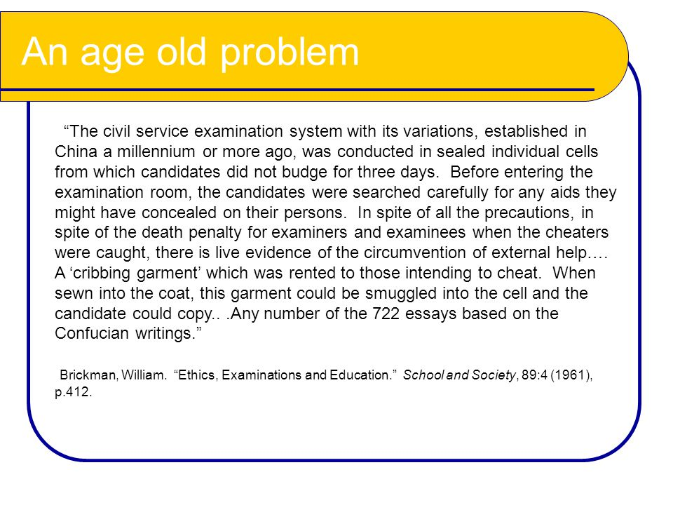"""An age old problem """"The civil service examination system with its variations, established in China a millennium or more ago, was conducted in sealed i"""