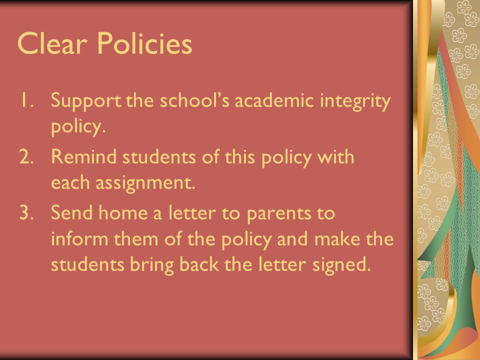 Clear Policies 1.Support the school's academic integrity policy.