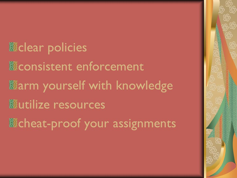 clear policies consistent enforcement arm yourself with knowledge utilize resources cheat-proof your assignments