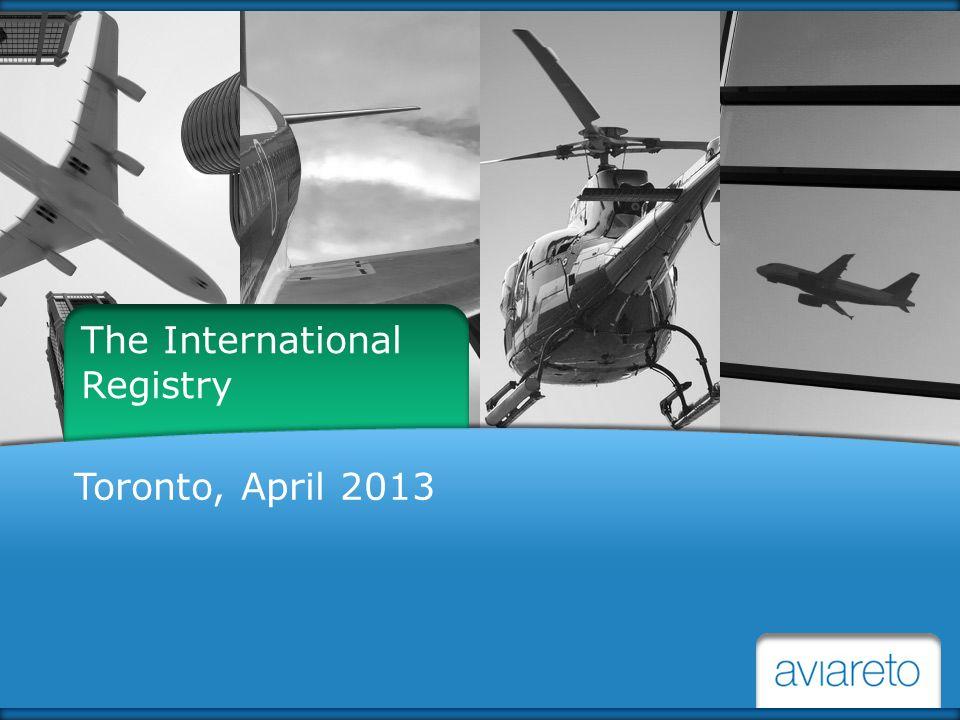 The International Registry Toronto, April 2013