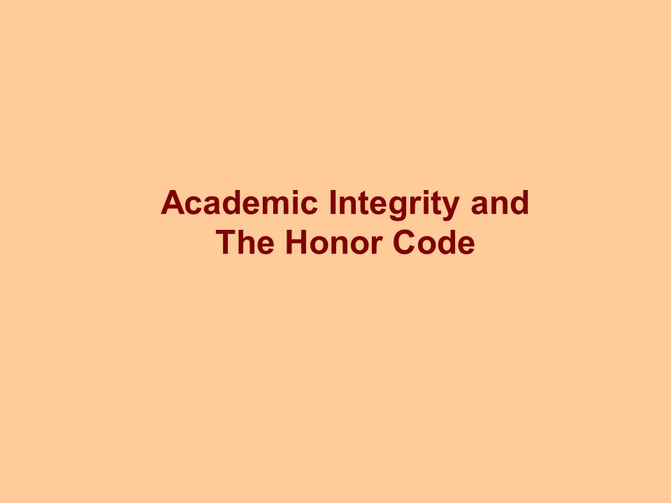 Academic Integrity and The Honor Code