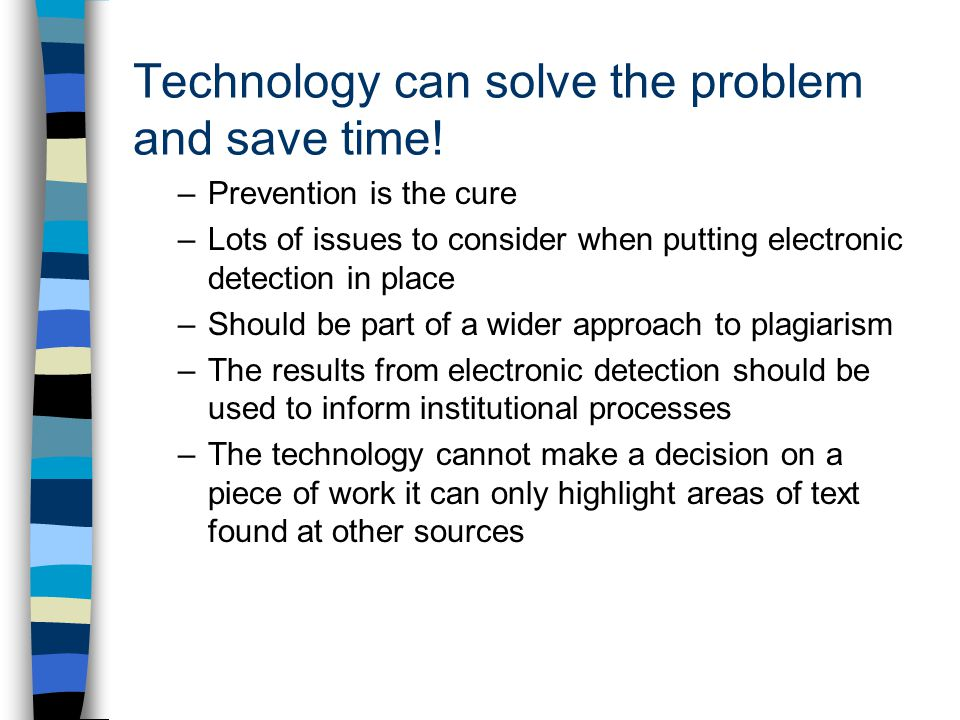 Technology can solve the problem and save time.