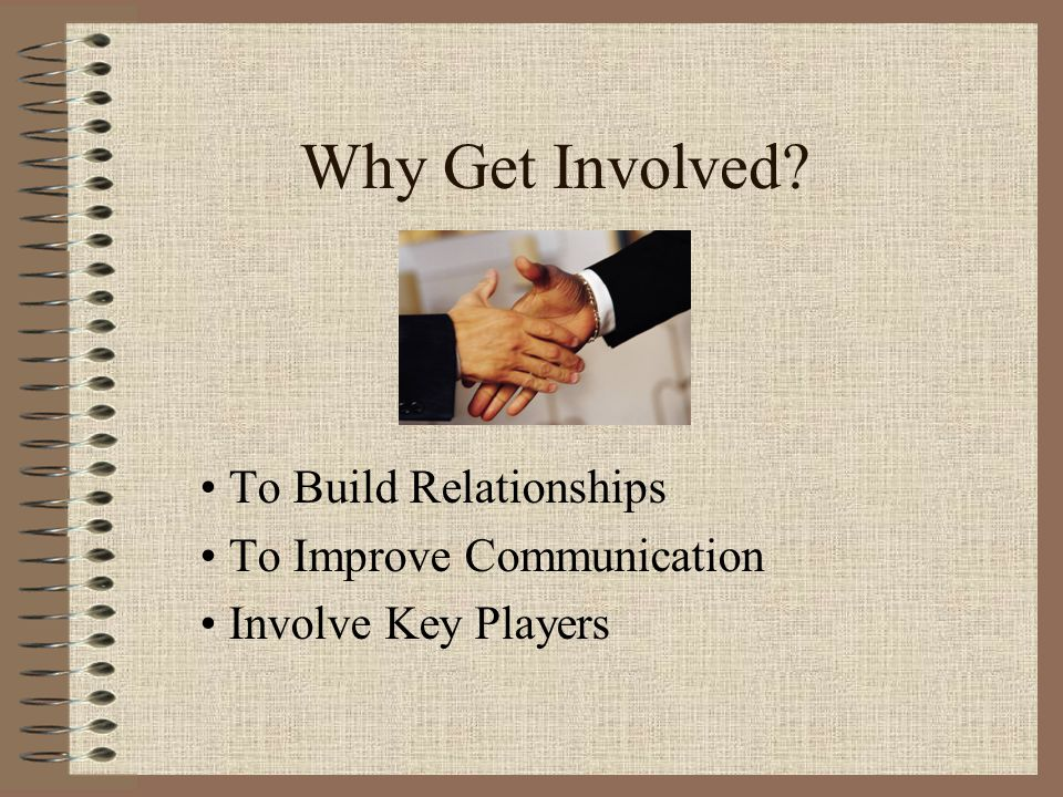 Why Get Involved To Build Relationships To Improve Communication Involve Key Players