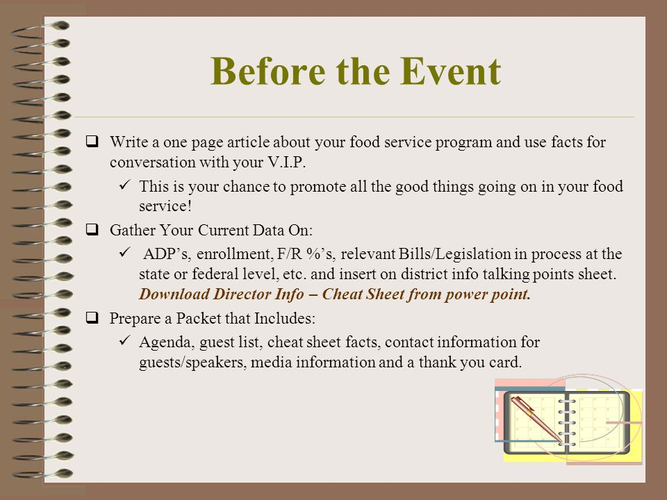 Before the Event  Write a one page article about your food service program and use facts for conversation with your V.I.P.