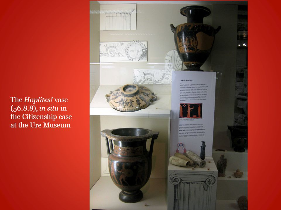 The Hoplites! vase (56.8.8), in situ in the Citizenship case at the Ure Museum