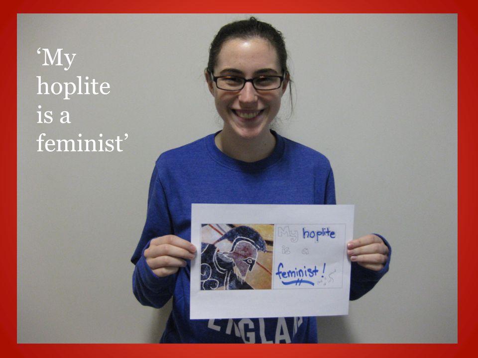 'My hoplite is a feminist'