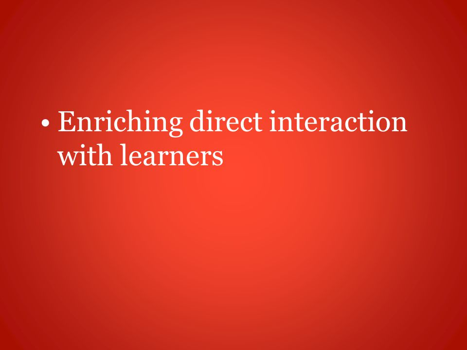 Enriching direct interaction with learners