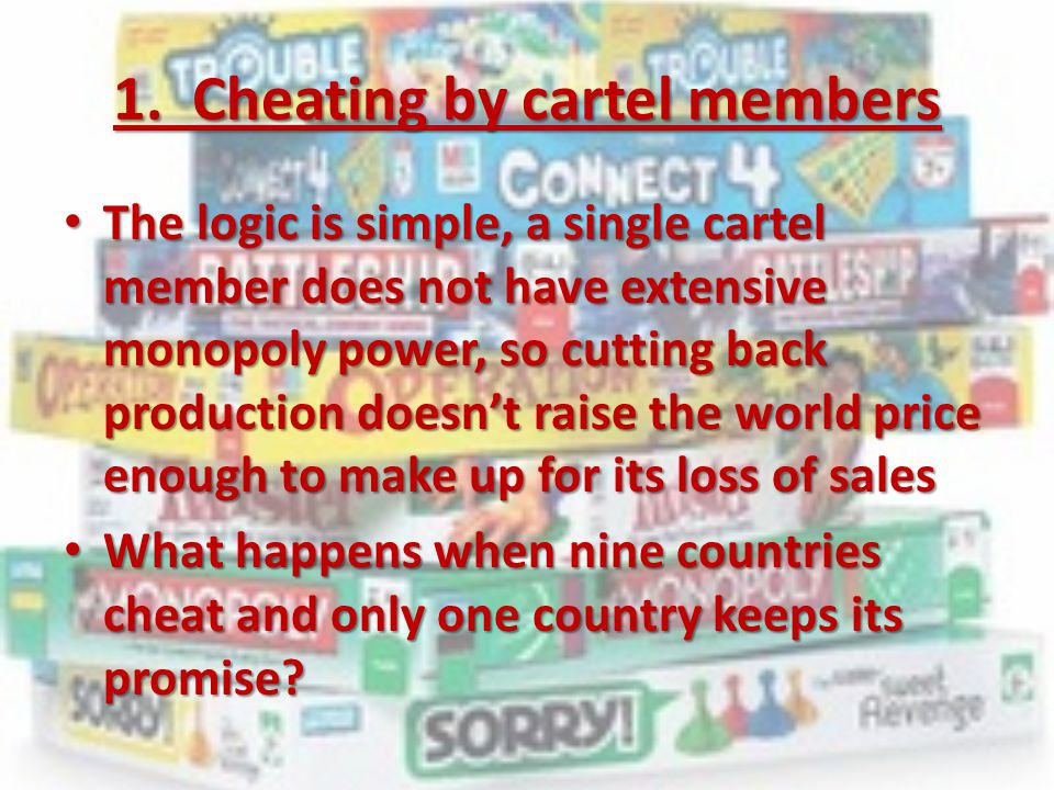 1. Cheating by cartel members The logic is simple, a single cartel member does not have extensive monopoly power, so cutting back production doesn't r