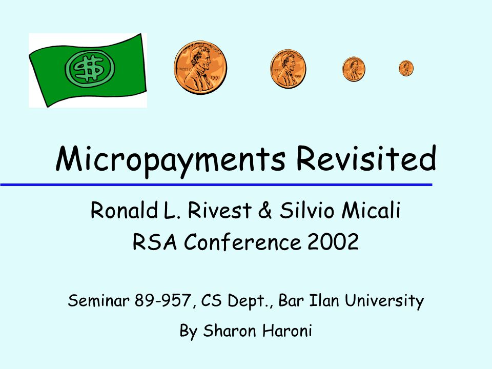 Micropayments Revisited Ronald L.