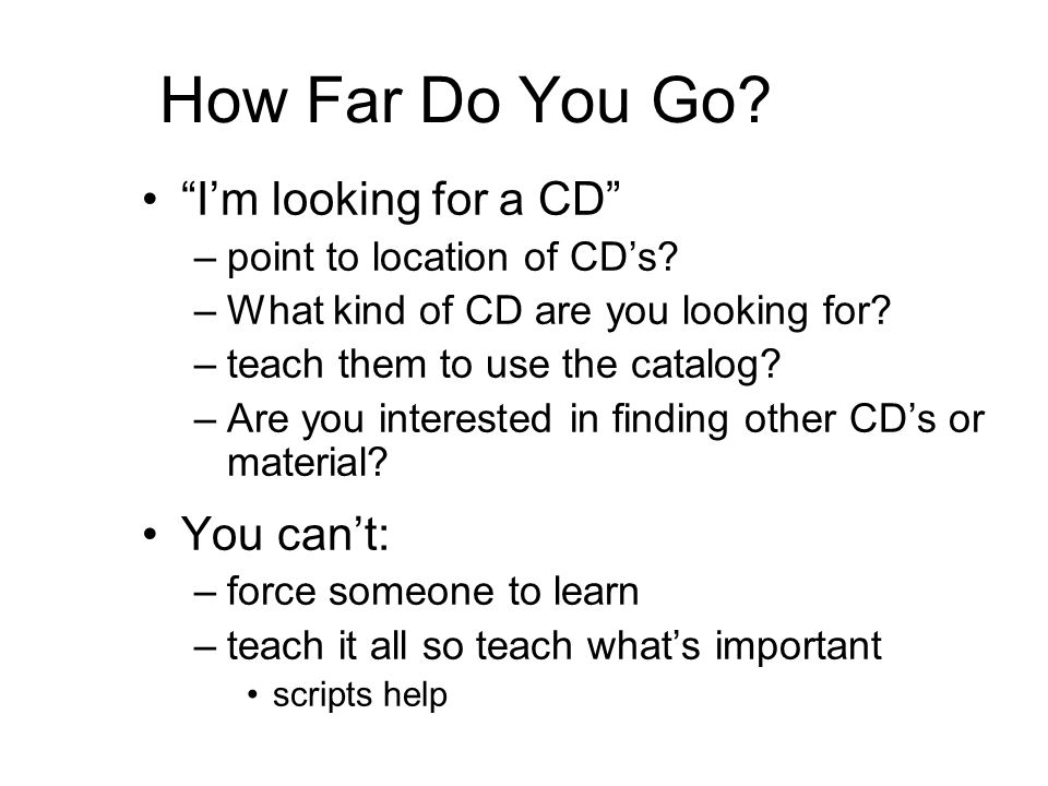 How Far Do You Go. I'm looking for a CD –point to location of CD's.