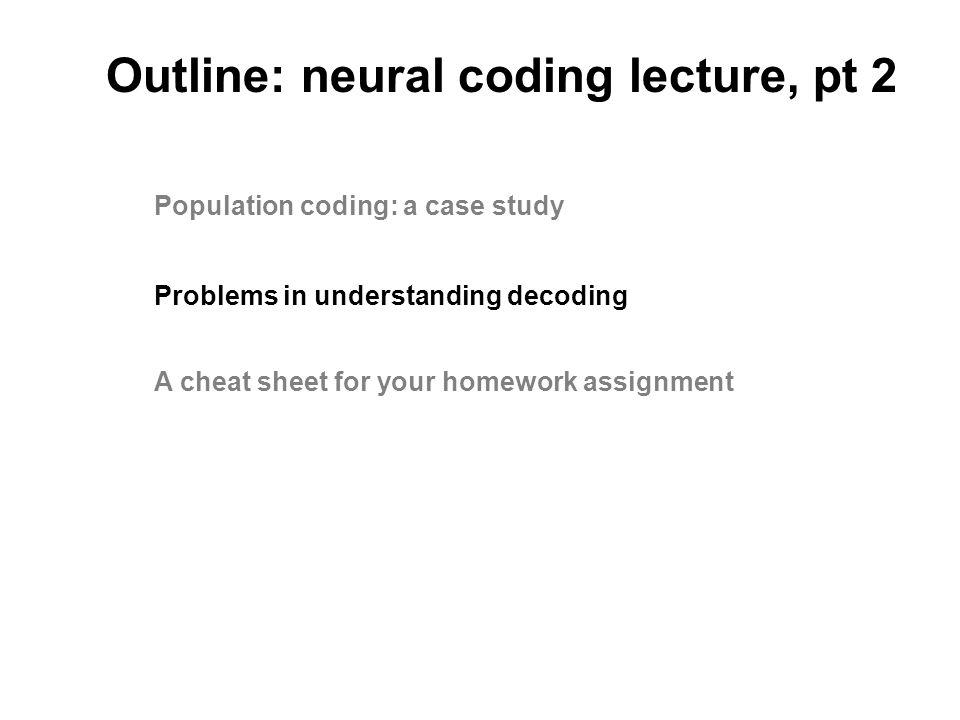 Population coding: a case study P. Dayan & L.F. Abbott Theoretical Neuroscience MIT Press v