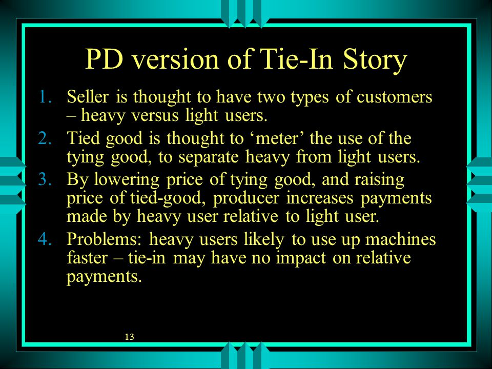 13 PD version of Tie-In Story 1.Seller is thought to have two types of customers – heavy versus light users.