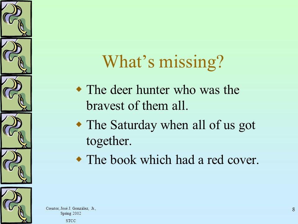 Creator, José J. González, Jr., Spring 2002 STCC 7 Subject is missing!
