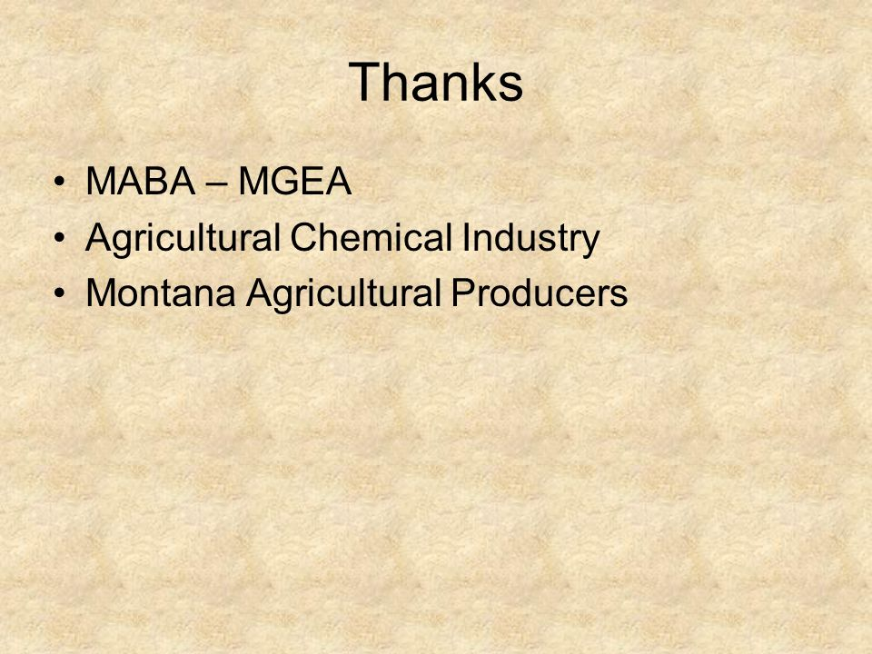 Thanks MABA – MGEA Agricultural Chemical Industry Montana Agricultural Producers