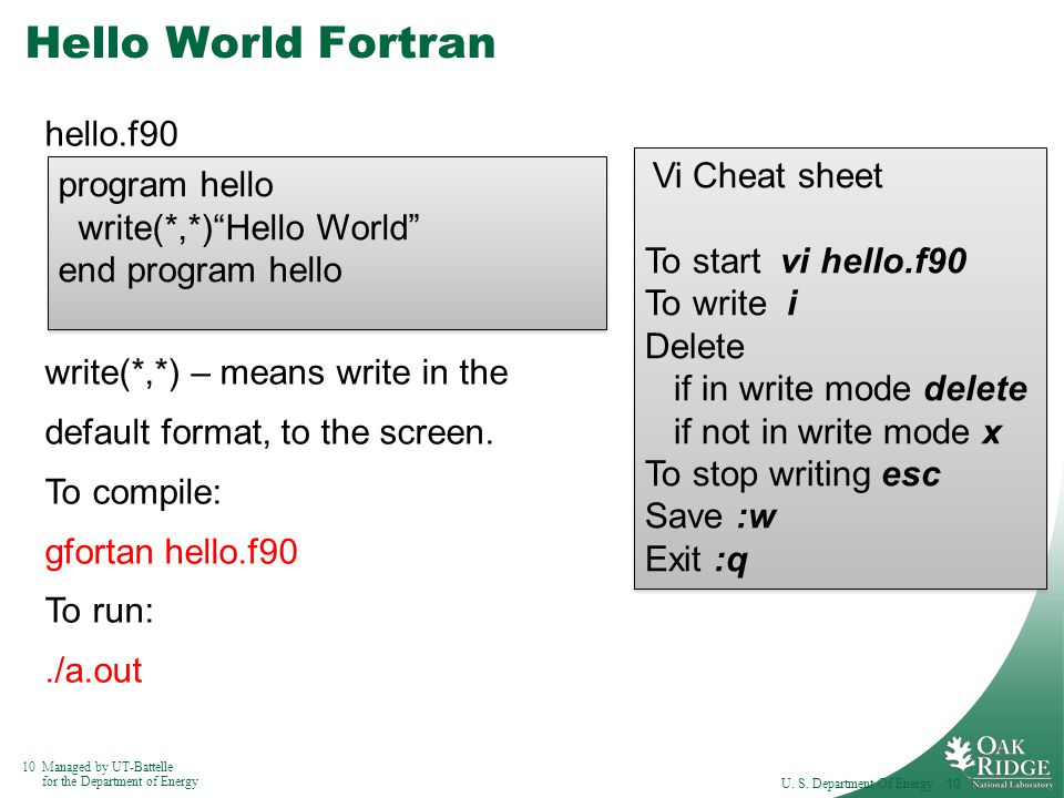 10Managed by UT-Battelle for the Department of Energy Hello World Fortran U.