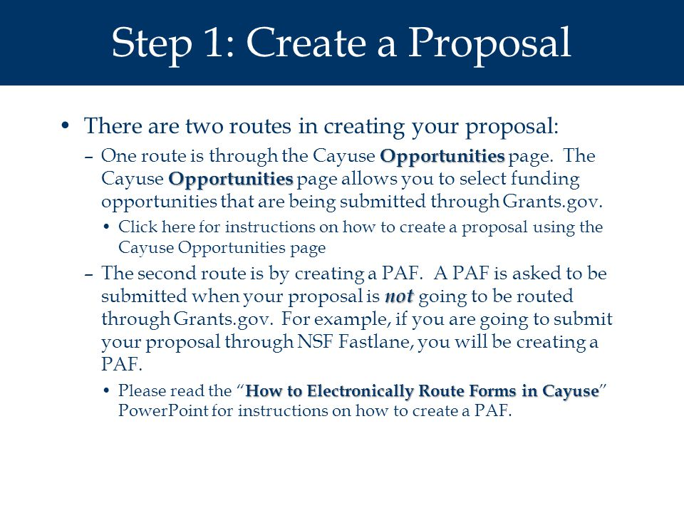 Step 1: Create a Proposal There are two routes in creating your proposal: Opportunities Opportunities –One route is through the Cayuse Opportunities page.