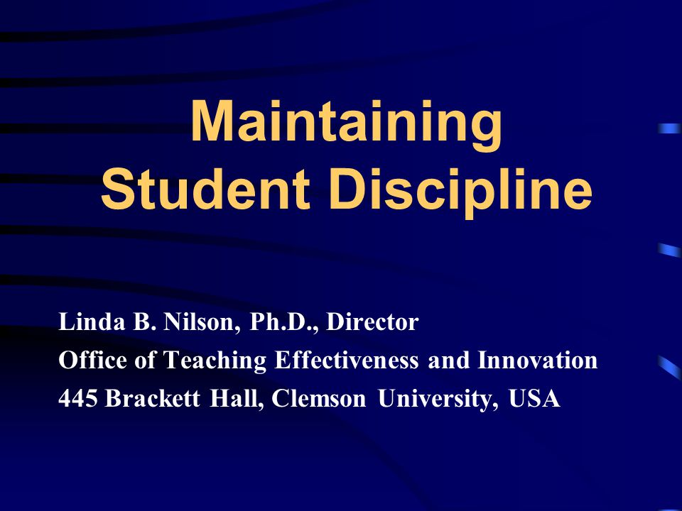 Maintaining Student Discipline Linda B.