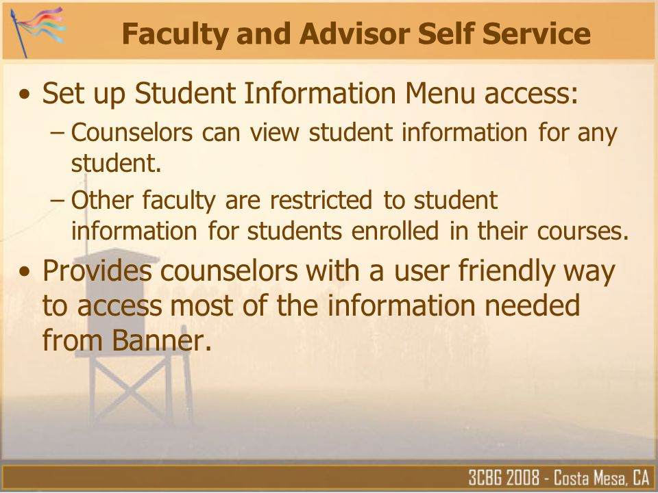 Faculty and Advisor Self Service Set up Student Information Menu access: –Counselors can view student information for any student. –Other faculty are