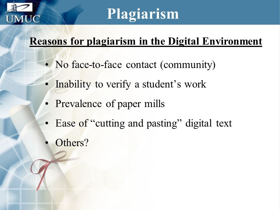 "Plagiarism No face-to-face contact (community) Inability to verify a student's work Prevalence of paper mills Ease of ""cutting and pasting"" digital te"