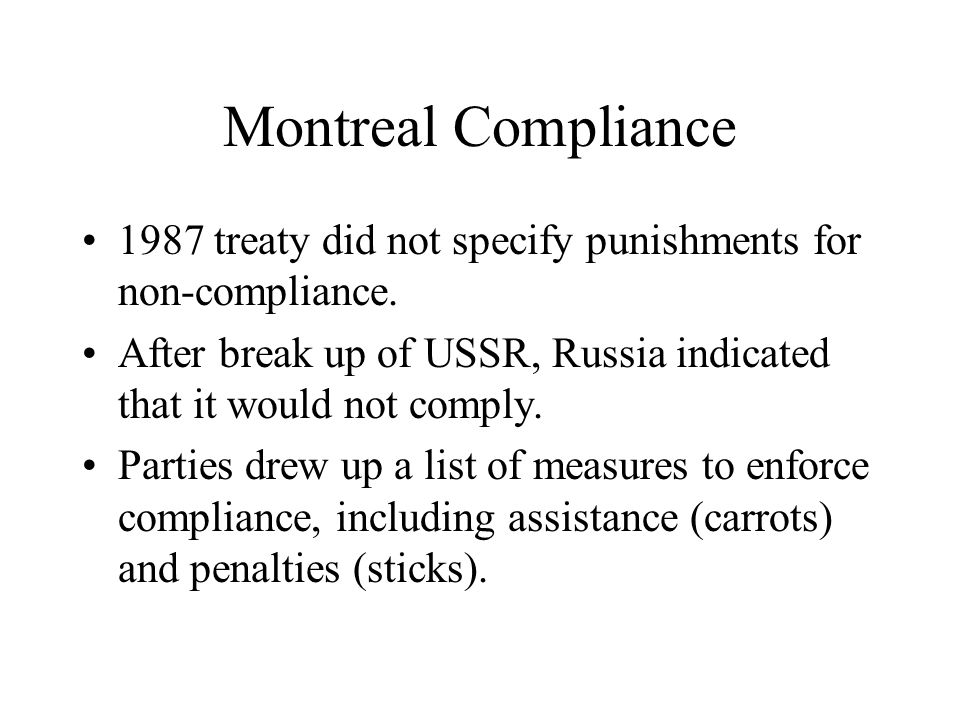 Montreal Compliance 1987 treaty did not specify punishments for non-compliance.