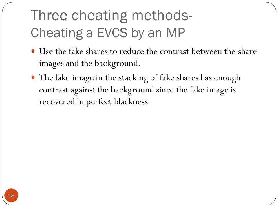 Three cheating methods- Cheating a EVCS by an MP Use the fake shares to reduce the contrast between the share images and the background.